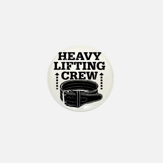 HEAVY LIFTING CREW Mini Button