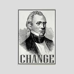 Change is... James K. Polk Rectangle Magnet