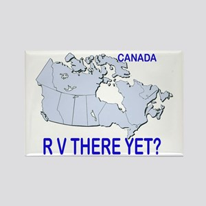 RV There Yet? Canada Rectangle Magnet