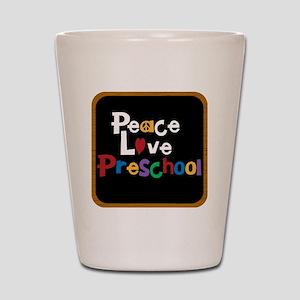 Peace Love Preschool Bag Shot Glass