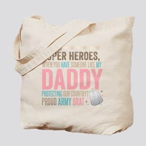 Who needs Super Heroes? - Proud Army Brat Tote Bag