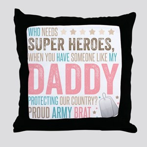 Who needs Super Heroes? - Proud Army  Throw Pillow