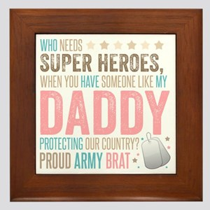 Who needs Super Heroes? - Proud Army B Framed Tile