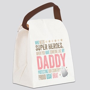 Who needs Super Heroes? - Proud U Canvas Lunch Bag