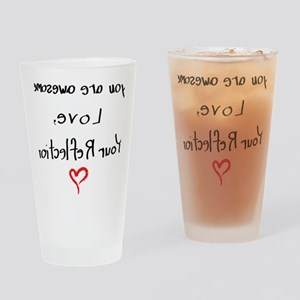Your reflection loves you (female) Drinking Glass