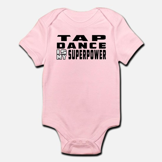 Tap Dance is my superpower Infant Bodysuit