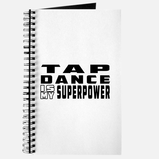 Tap Dance is my superpower Journal