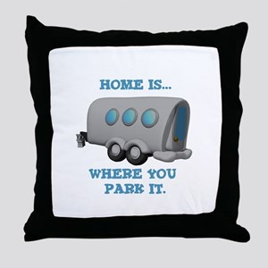 Home is Where You Park it (Trailer) Throw Pillow