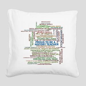 Proud History Teacher Square Canvas Pillow