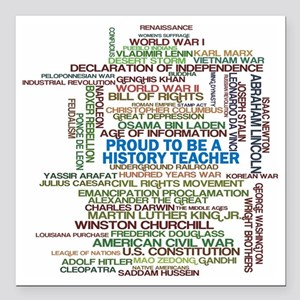 "Proud History Teacher Square Car Magnet 3"" x 3"""