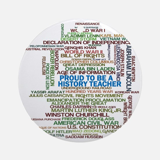 Proud History Teacher Round Ornament