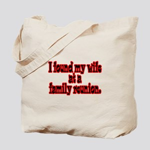 Found Wife at Family Reunion Tote Bag