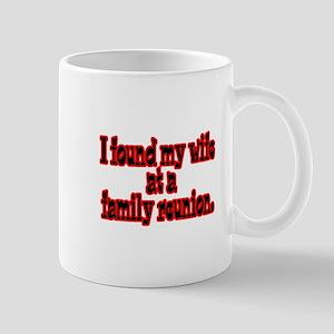 Found Wife at Family Reunion Mug