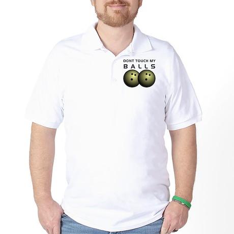 Dont Touch My Balls Golf Shirt