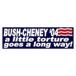 Bush-Cheney torture '04 (bumper sticker)