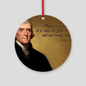 Thomas Jefferson Money Quote Round Ornament