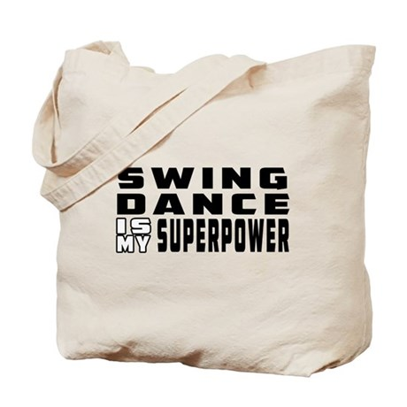 Swing Dance is my superpower Tote Bag
