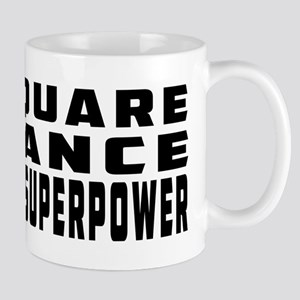 Square Dance is my superpower Mug