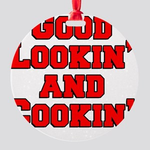 Good Lookin And Cookin funny apron Round Ornament