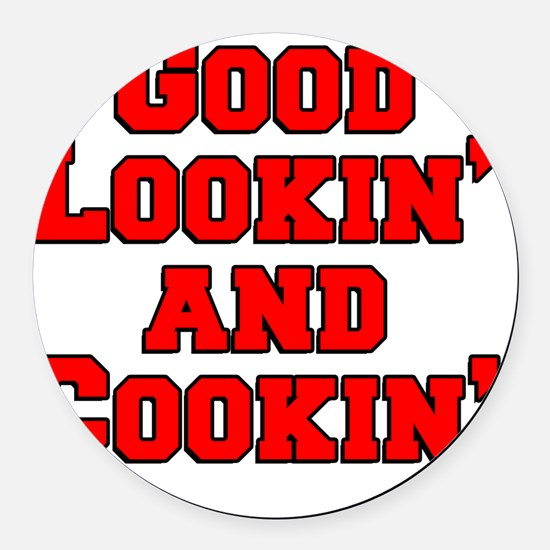 Good Lookin And Cookin funny apro Round Car Magnet