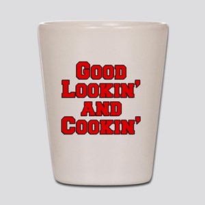 Good Lookin And Cookin funny apron Shot Glass