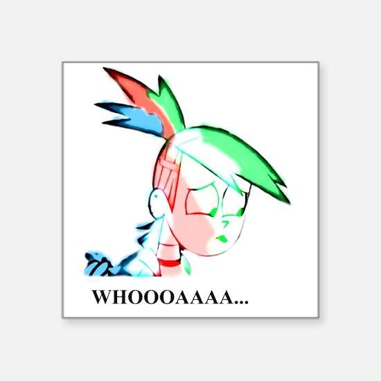"Whoooaaaaa Square Sticker 3"" x 3"""