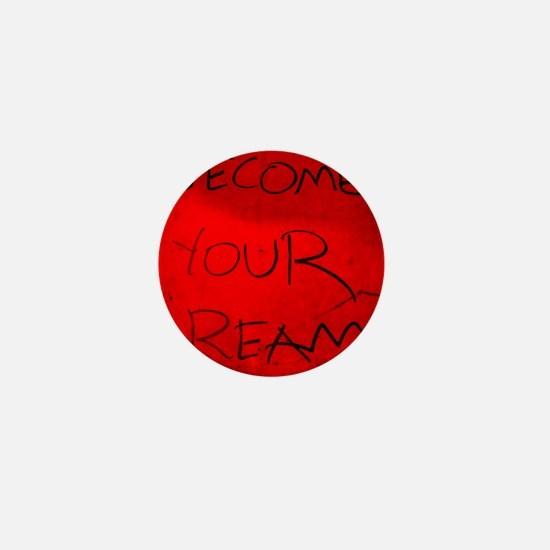 become your dream (red) Mini Button
