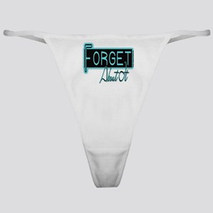 Forget About It Classic Thong
