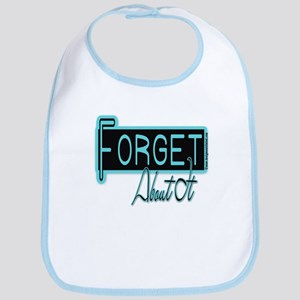 Forget About It Bib