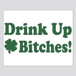 Drink Up Bitches Small Poster