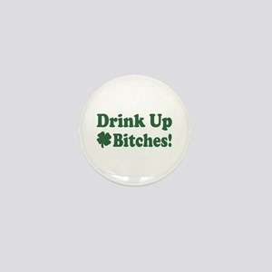 Drink Up Bitches Mini Button (10 pack)