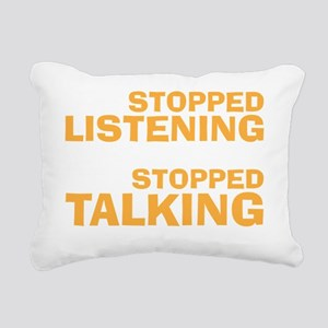 stopped talking Rectangular Canvas Pillow