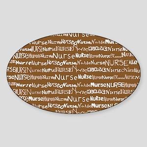 Nurse Nurse Nurse Brown Shoulder Ba Sticker (Oval)
