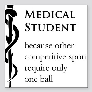 "Medical Student Because. Square Car Magnet 3"" x 3"""