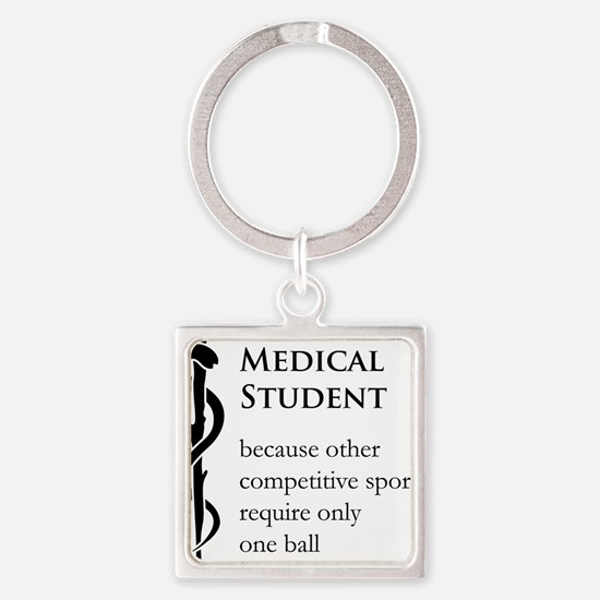 Medical Student Because... Square Keychain