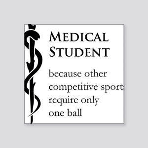 "Medical Student Because... Square Sticker 3"" x 3"""