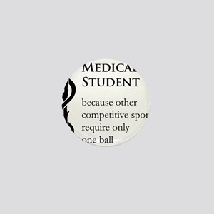 Medical Student Because... Mini Button