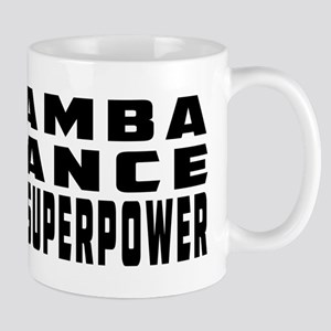 Samba Dance is my superpower Mug