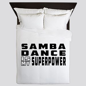 Samba Dance is my superpower Queen Duvet