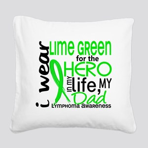 D Hero In Life Dad Lymphoma Square Canvas Pillow