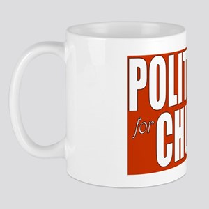 Politics is for Chumps Mug