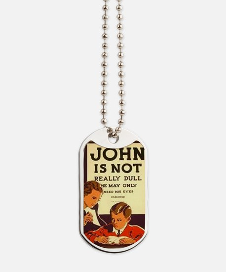 John is not really dull... Dog Tags