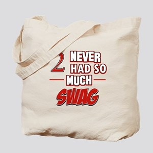 2 never had so much swag Tote Bag