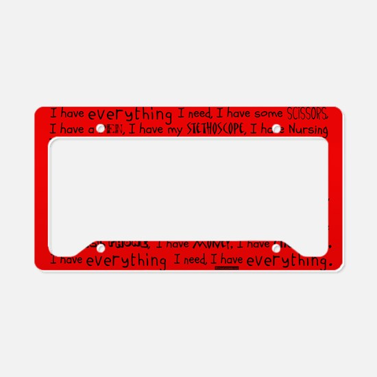 Everything I Need Red Nurse S License Plate Holder
