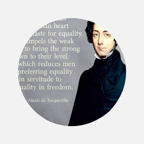 """de Tocqueville Equality Quote 3.5"""" Button"""