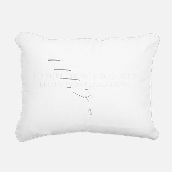 To Windsurf or Not to Wi Rectangular Canvas Pillow