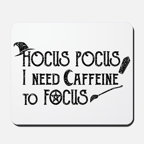 Hocus Pocus, I need Caffeine to Focus Mousepad