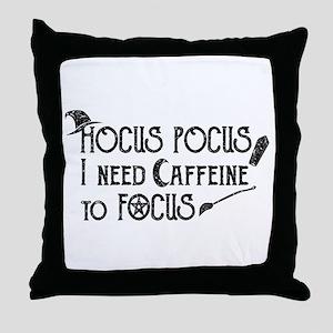 Hocus Pocus, I need Caffeine to Focus Throw Pillow