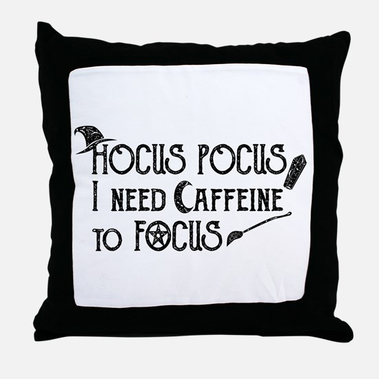 Hocus Pocus, I need Caffeine to Focus Throw Pillow