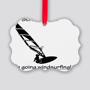 Screw Work, Im Going Windsurfing Picture Ornament
